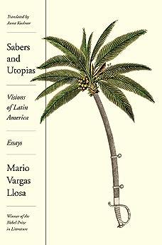 Sabers and Utopias: Visions of Latin America