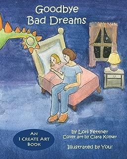 Goodbye Bad Dreams (An I Create Art Book)
