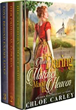 Three Daring Matches Made in Heaven: A Christian Historical Romance Collection
