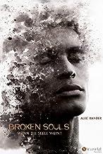 Broken Souls: Wenn die Seele weint (German Edition)