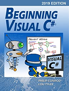 Beginning Visual C# 2019 Edition: A Step by Step Computer Programming Tutorial (English Edition)