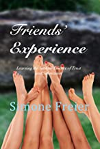 Friends' Experience: Learning the Sublime Essence of Trust and Submission (Experiences Book 6)