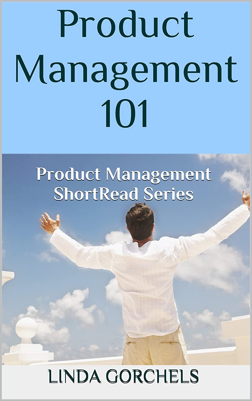 飛躍自己ステープルProduct Management 101: Product Management ShortRead Series (English Edition)