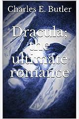 Dracula; the ultimate romance Kindle Edition