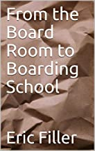 From the Board Room to Boarding School