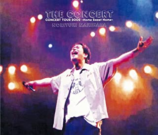 THE CONCERT -CONCERT TOUR 2002「Home Sweet Home」-