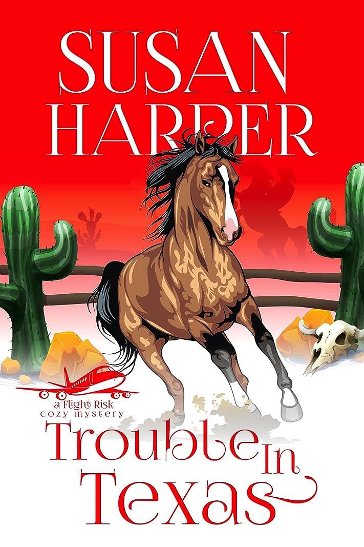 つづりクラッシュ実施するTrouble in Texas (Flight Risk Cozy Mystery Book 4) (English Edition)