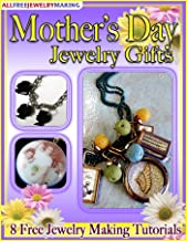 Mother's Day Jewelry Gifts: 8 Free Jewelry Making Tutorials