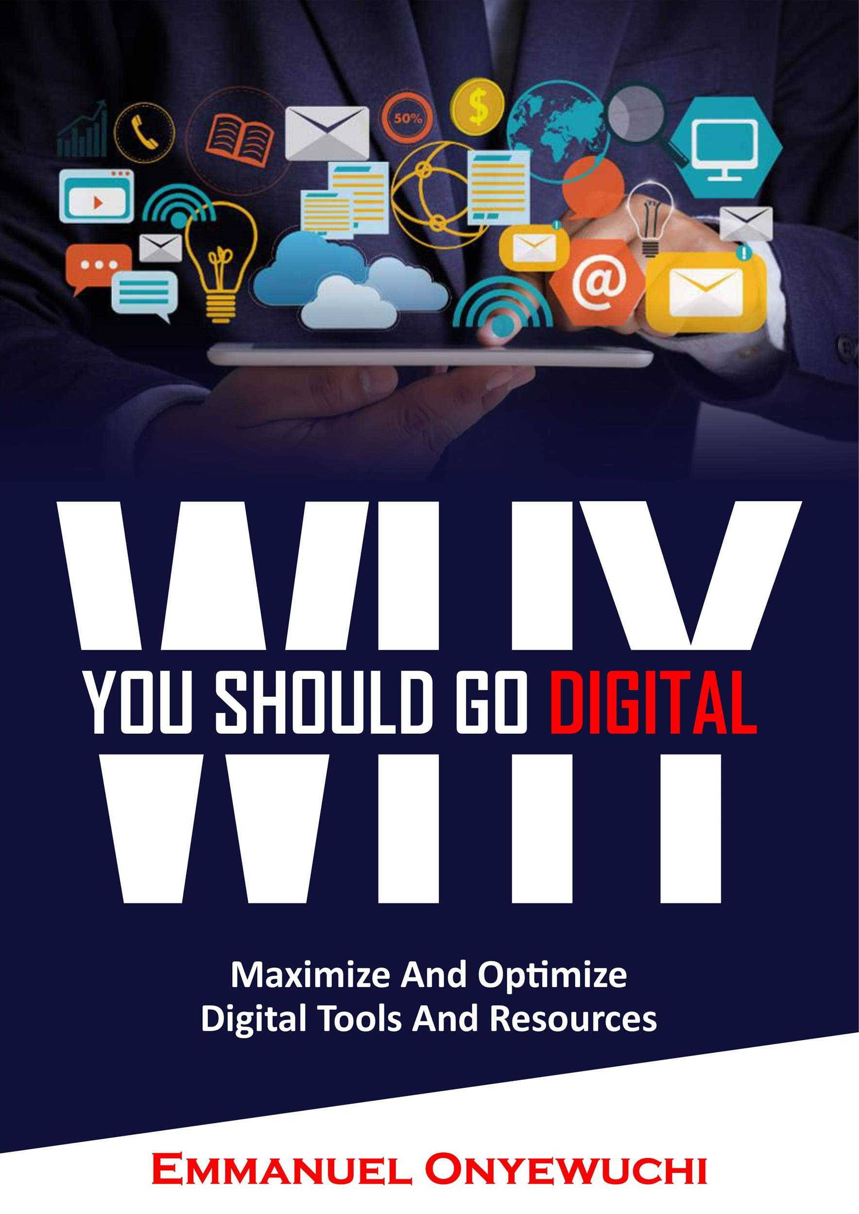 Why You Should Go Digital : Optimize and Maximize Digital Tools and Resources