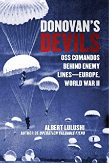 Donovan's Devils: OSS Commandos Behind Enemy Lines-Europe, World War II