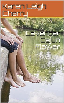 Lavender Cajun Flower (English Edition)