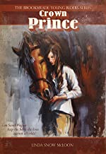 Crown Prince: Over 150 Breeds, Types, and Variations (Brookmeade Young Riders Series Book 1) (English Edition)