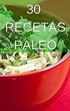 30 Recetas Paleo: La dieta para volver a los orígenes y mejorar nuestra calidad de vida