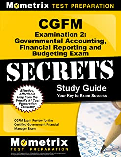 CGFM Examination 2: Governmental Accounting, Financial Reporting and Budgeting Secrets Study Guide: CGFM Exam Review for the Certified Government Financial Manager Examinations