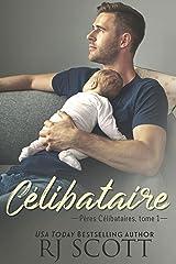 Célibataire (Pères Célibataires t. 1) Format Kindle