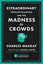 Extraordinary Popular Delusions and the Madness of Crowds (Harriman Definitive Edition): The classic guide to crowd psycho...