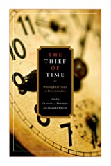 The Thief of Time: Philosophical Essays on Procrastination Kindle Edition