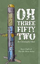 Oh-Three-Fifty-Two (Oh-Three Series Book 8)