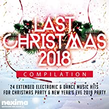 Last Christmas 2018 Compilation - 24 Extended Electronic & Dance Music Hits For Christmas Party & New Year's Eve 2019 Party.