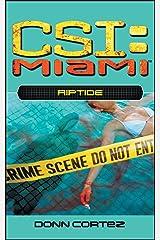 Riptide (CSI: Miami Book 4) Kindle Edition