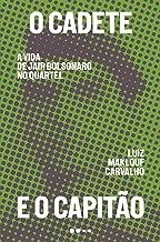 O cadete e o capitão: A vida de Jair Bolsonaro no quartel (Portuguese Edition)
