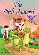 The Little Squirrel learns to swim for ages 2-6 Years Old: The Tale of Skirry: Being the Story of a curious Squirrel,10 Olympic Frogs, Mice fans and a Big Lake (Fairy Tales Kingdom)
