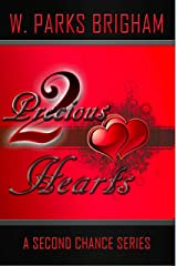 Two Precious Hearts (A Second Chance Series Book 1) Kindle Edition