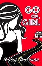 Go On, Girl: A Novel (Forest River PTA Moms)