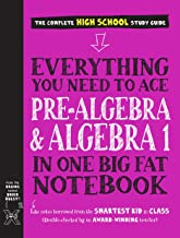 Everything You Need to Ace Pre-Algebra and Algebra I in One Big Fat Notebook