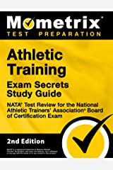Athletic Training Exam Secrets Study Guide - NATA Test Review for the National Athletic Trainers' Association Board of Certification Exam: [2nd Edition] Kindle Edition