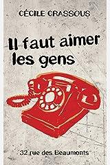 Il faut aimer les gens (Rue des Beaumonts) Format Kindle