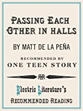 Passing Each Other in Halls (Electric Literature's Recommended Reading Book 83)