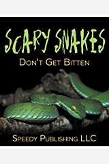 Scary Snakes - Don't Get Bitten: Deadly Wildlife Animals (Reptiles and Amphibians for Kids) Kindle Edition