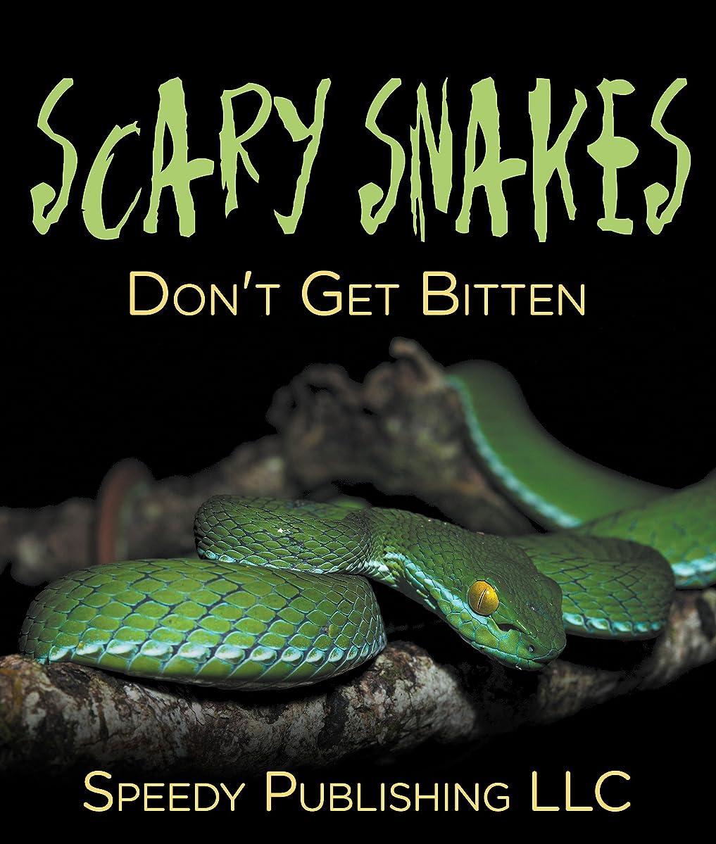 モディッシュ選択する鈍いScary Snakes - Don't Get Bitten: Deadly Wildlife Animals (Reptiles and Amphibians for Kids) (English Edition)