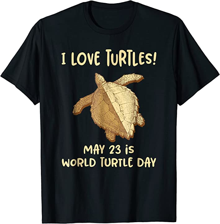 'I Love Turtles! ' Lovely World Turtle Day Animal Shirt