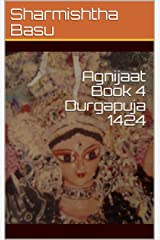 Agnijaat Book 4 Durgapuja 1424 Kindle Edition