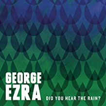 george ezra did you hear the rain