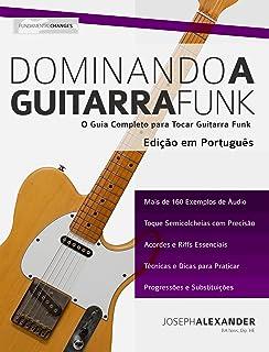 Dominando a Guitarra Funk: Edição em Português (Portuguese Edition)