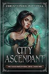 City Ascendant: An Epic Fantasy Adventure (The Magelands Eternal Siege Book 9) Kindle Edition