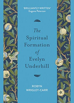 The Spiritual Formation of Evelyn Underhill