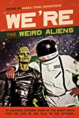 We're the Weird Aliens Kindle Edition