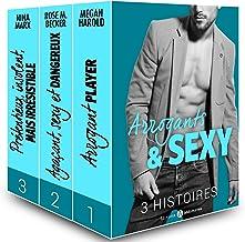 Arrogants & Sexy – 3 histoires (French Edition)