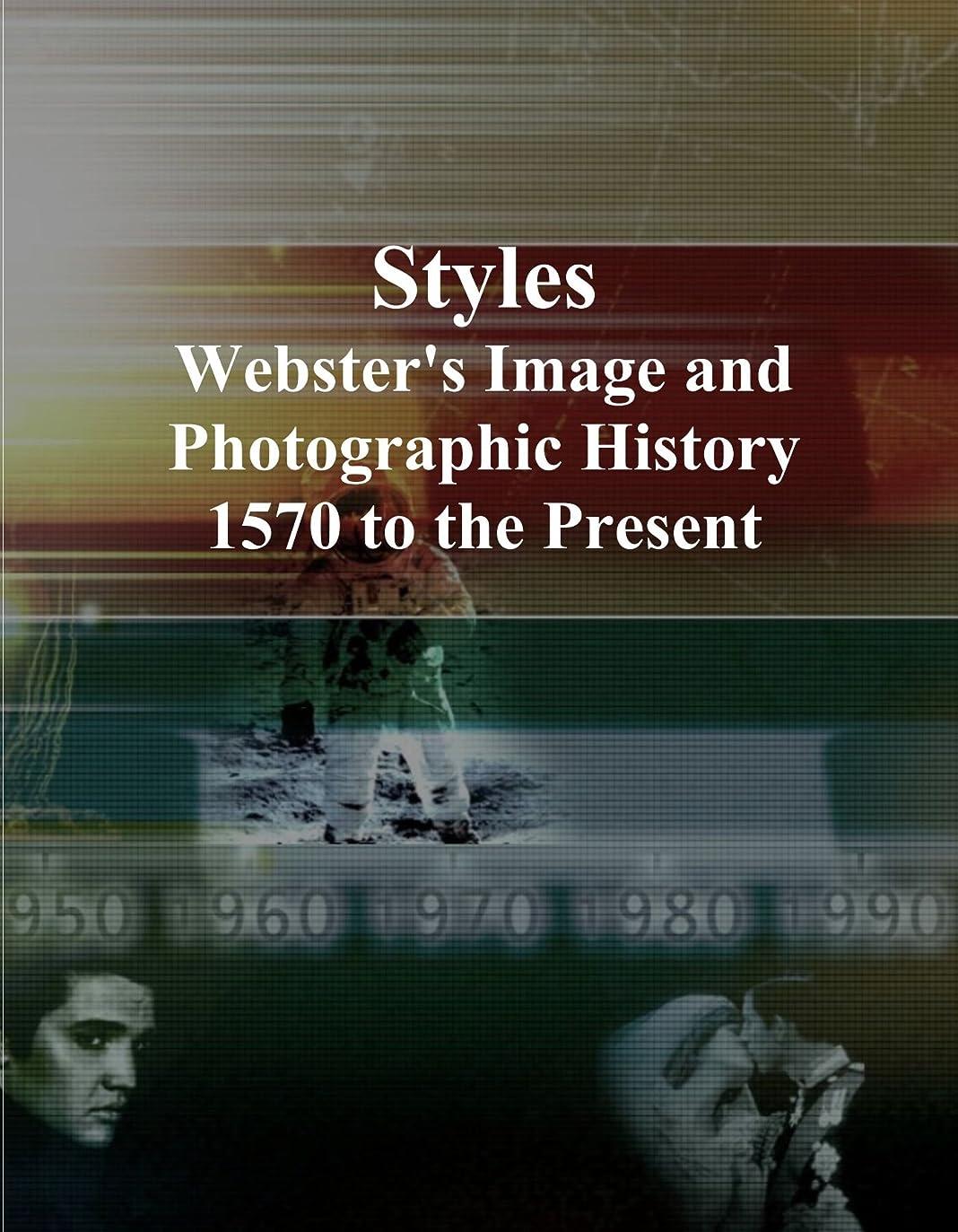 心のこもった前売検体Styles: Webster's Image and Photographic History, 1570 to the Present