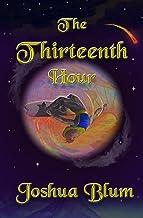 The Thirteenth Hour: A Retro 1980s Illustrated Fairytale Fantasy Novel (English Edition)