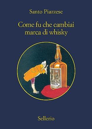 Come fu che cambiai marca di whisky (Lorenzo La Marca Vol. 3)