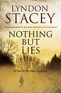 Nothing But Lies: A British police dog-handler mystery (A Daniel Whelan Mystery Book 3)