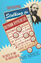 Stalking The Riemann Hypothesis: The Quest to Find the Hidden Law of Prime Numbers (English Edition)