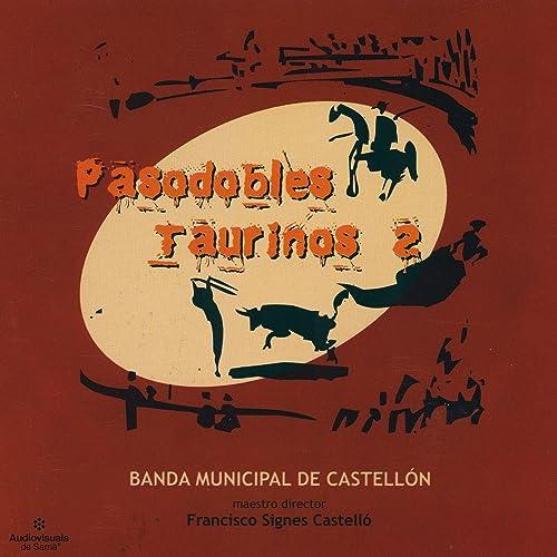Pasodobles Taurinos 2 de Banda Municiapl de Castellón en ...