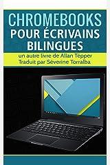 Chromebooks pour écrivains bilingues (French Edition) Kindle Edition