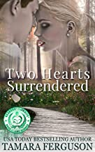 TWO HEARTS SURRENDERED (Two Hearts Wounded Warrior Romance Book 1) (English Edition)